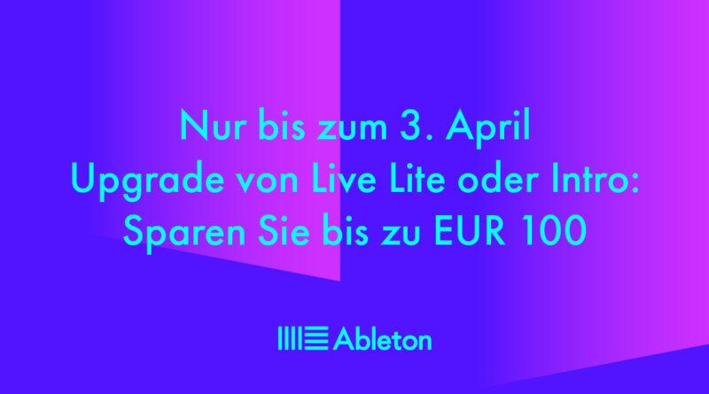 Ableton Live Lite + Intro Upgrades bis 100 Euro sparen