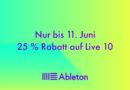 Ableton Flash Sale - 25% Rabatt auf Ableton Live 10